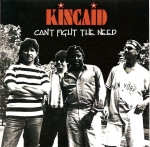 Kincaid - Cant fight the need cd